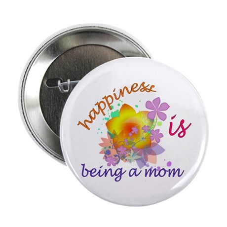 """Happiness is Being a Mom 2.25"""" Button"""