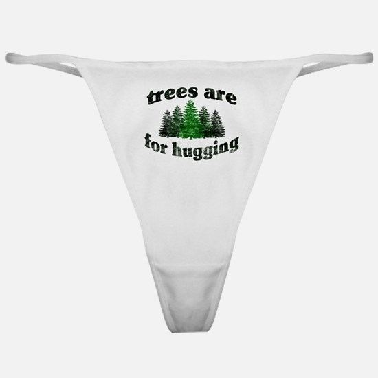 Trees Are For Hugging Classic Thong