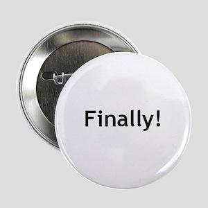Finally! Button