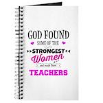 God Found Strongest Teachers Journal