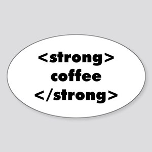 Strong Coffee Oval Sticker