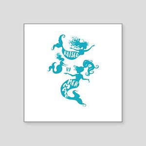 Raised by Mermaids in Aqua Teal Sticker