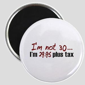 $29.95 Plus Tax (30th Birthday) Magnet