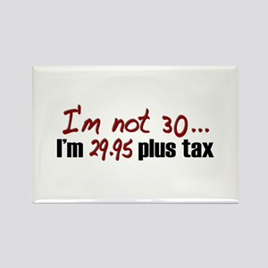 $29.95 Plus Tax (30th Birthday) Rectangle Magnet