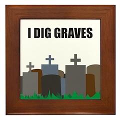 I Dig Graves Framed Tile