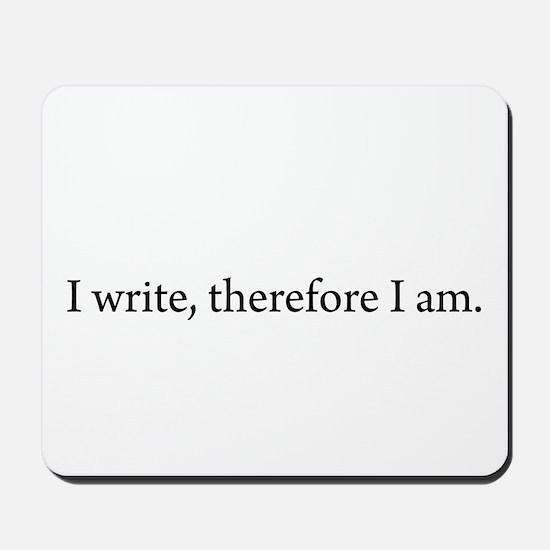 I write Therefore I am Mousepad