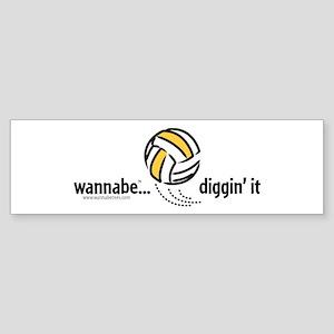 wannabe...diggin' it Bumper Sticker