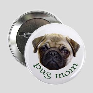 """Pug Mom 2.25"""" Button"""