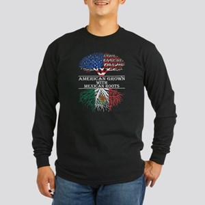 American Grown With Mexican Ro Long Sleeve T-Shirt