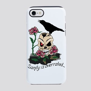 Sanity Is Overrated iPhone 8/7 Tough Case