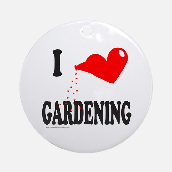 I HEART GARDENING Ornament (Round)