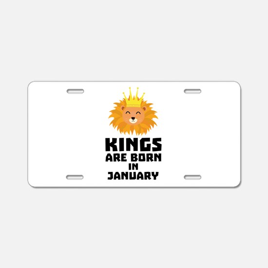 Kings are born in JANUARY C Aluminum License Plate