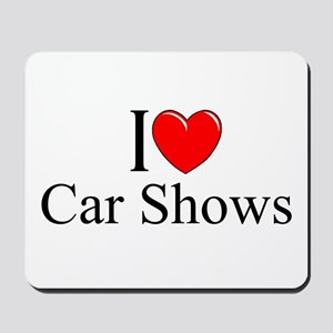 """I Love (Heart) Car Shows"" Mousepad"