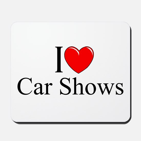 """I Love (Heart) Car Shows"" Mousepad"