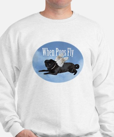 When Pugs Fly Sweatshirt