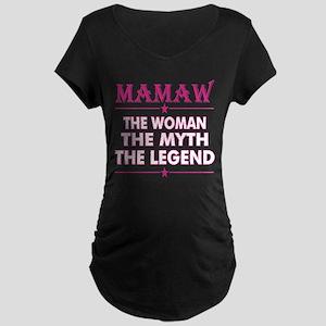 Mamaw The Woman The Myth The Leg Maternity T-Shirt
