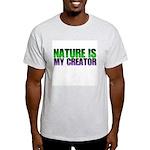 Nature is my creator. Ash Grey T-Shirt
