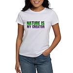 Nature is my creator. Women's T-Shirt
