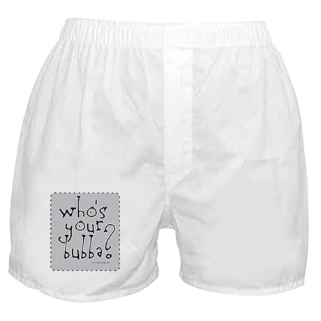 Who's your Bubba? Boxer Shorts