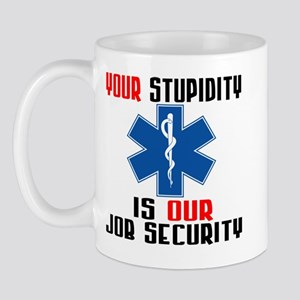 Your Stupidity Mug