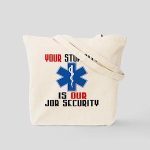 Your Stupidity Tote Bag