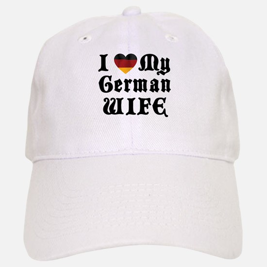 I Love My German Wife Baseball Baseball Cap