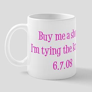 Buy me a shot. I'm tying the Mug