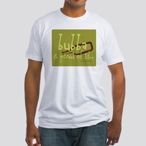 Bubba and Proud Fitted T-Shirt