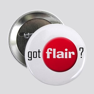 """Got Flair? 2.25"""" Button"""