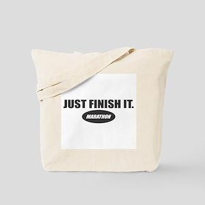 Just Finish It.. Marathon Tote Bag