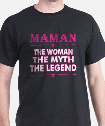 Maman The Woman The Myth The Legend T-Shirt