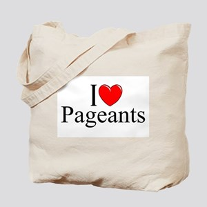"""""""I Love (Heart) Pageants"""" Tote Bag"""