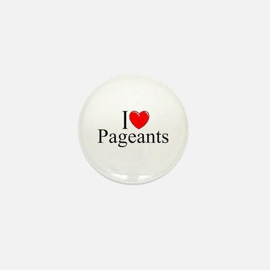 """I Love (Heart) Pageants"" Mini Button"