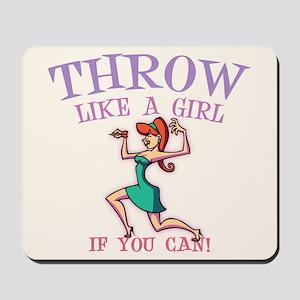 Throw Like a Girl Mousepad
