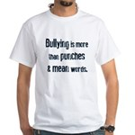 Bullying Is More Than... T-Shirt