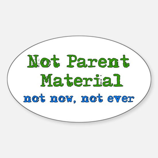 Not Parent Material Oval Decal