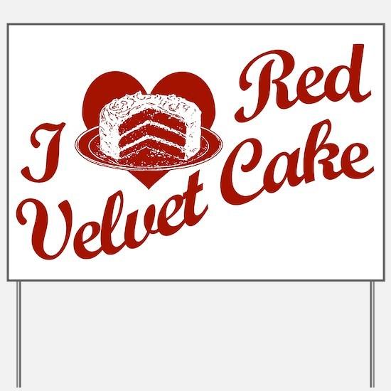 I Love Red Velvet Cake Yard Sign
