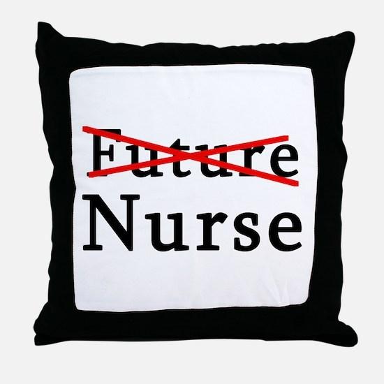 No Longer Future Nurse Throw Pillow