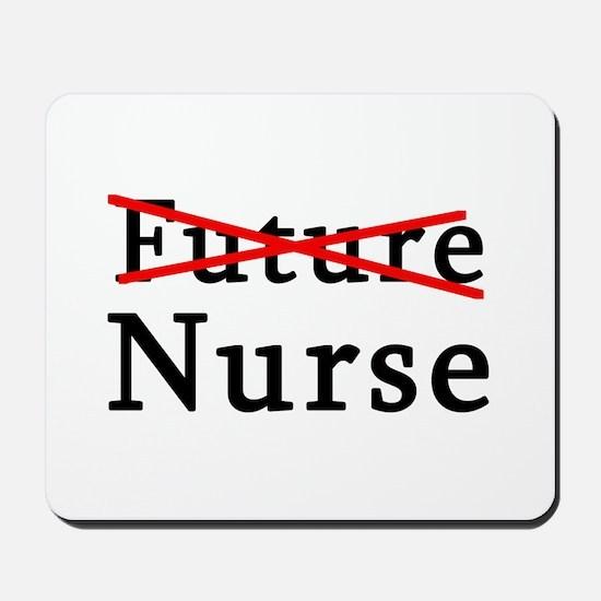 No Longer Future Nurse Mousepad