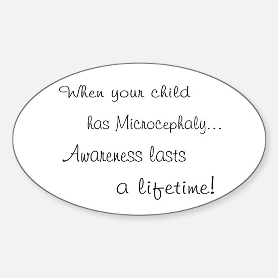 Microcephaly awareness lasts Oval Decal