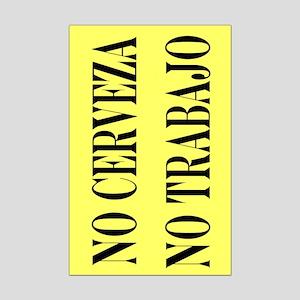 NO CERVEZA NO TRABAJO Mini Poster Print