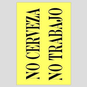 NO CERVEZA NO TRABAJO Large Poster