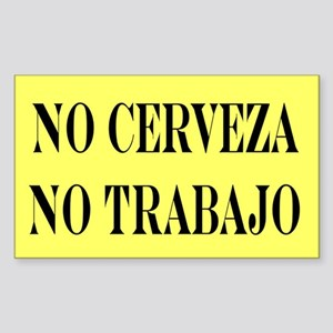 NO CERVEZA NO TRABAJO Rectangle Sticker