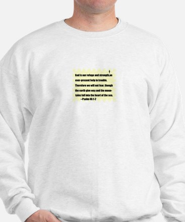 GOD IS OUR REFUGE AND STRENGTH Sweatshirt