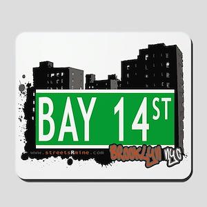 BAY 14 STREET, BROOKLYN, NYC Mousepad