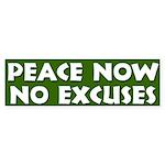 Peace No excuses Bumper Sticker