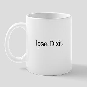 Ipse Dixit Mug