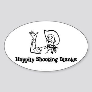 Happily Shooting Blanks Oval Sticker