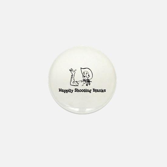 Happily Shooting Blanks Mini Button