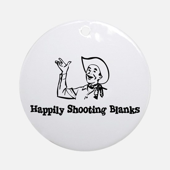 Happily Shooting Blanks Ornament (Round)